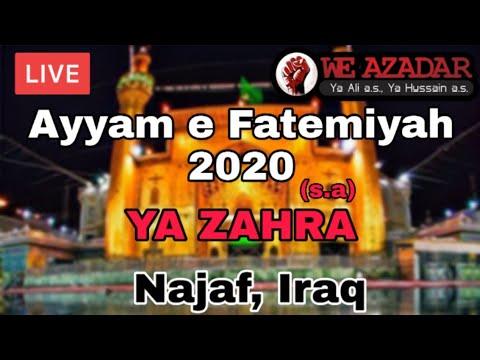 ???? Live Ayyam e Fatimiyah 2020 || Live Haram e Mola Ali ع 2020 || Ya Zahra sa Ya Zahra sa