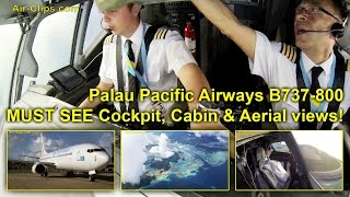 Palau Pacific Airways B737 (Air Explore) BREATHTAKING Cockpit views! [AirClips full flight series]