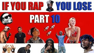 If You Rap You Lose (Part 10) 🚀