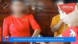 Sở VHTTDL Bình Thuận vào cuộc xác minh resort Aroma bị tố lừa đảo, đe dọa hành hung khách du lịch