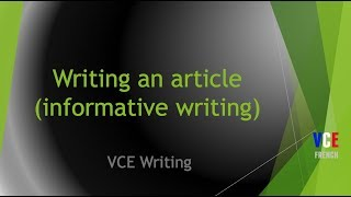 Writing an article (informative writing) - French VCE text types