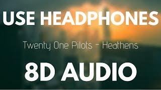 Download Lagu Twenty One Pilots - Heathens (8D AUDIO) Gratis STAFABAND