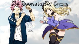 Nalu~My Roomate My Enemy: Roomates?! (Ep. 1)