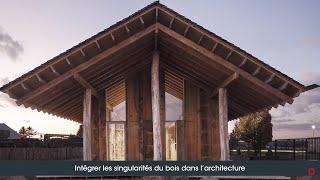 Séquences Bois Studio #4 Valoriser les singularités du bois dans l'architecture
