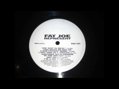 Fat Joe - You Must be Out of Your Fuckin