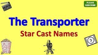The Transporter Star Cast, Actor, Actress and Director Name