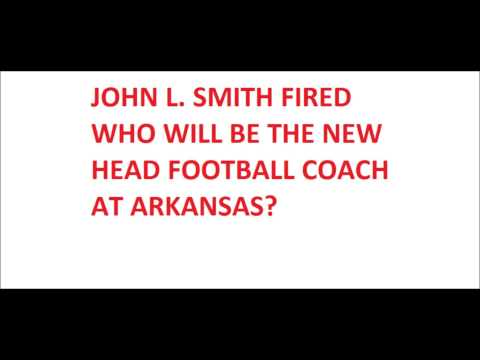 John L. Smith has been fired at Arkansas. Who will take his place and be the next head football coach for the Hogs? Here are 4 names that will be in the runn...