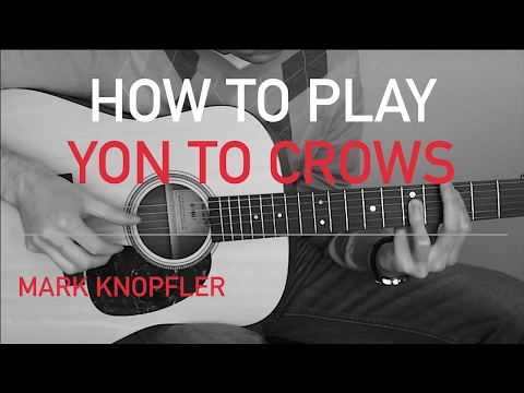 Yon Two Crows - Mark Knopfler Licks Privateering album