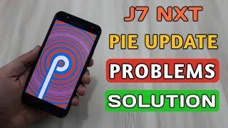 Samsung Galaxy J7 Nxt Pie Update Problem's Solution