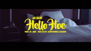 AB Baby - Hello Hoe [Official Music Video] Directed by @IAMBIGGVON