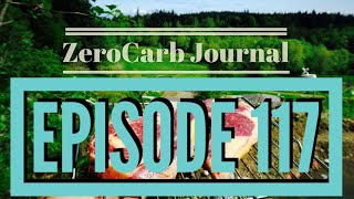 Zero Carb Journal Ep 117