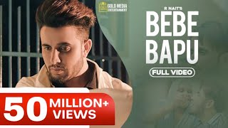 Bebe Bapu (Official Video) | R Nait | Music Empire | Gold Media | Latest Punjabi Songs 2019