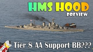 World of Warships - HMS Hood Preview - Tier 8 AA Support Battleship??? [WiP]