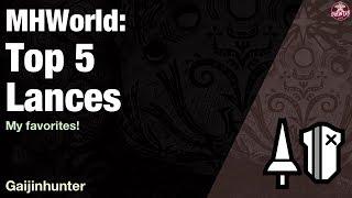 Monster Hunter World: Top 5 Lances