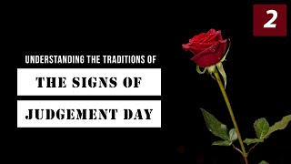 Understanding The Traditions of The Signs of Judgement Day: Minor Signs | Episode 2