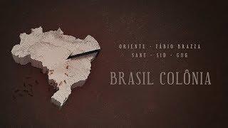 Oriente - Brasil Colônia [Nissin, Fábio Brazza , Sant, Sid, Gog]