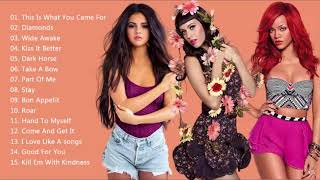 Rihanna, Katy Perry, Selena Gomez Greatest Hits  2018 - Best Pop Mix 2018