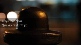 Watch Alejandro Sanz Que No Te Daria Yo video