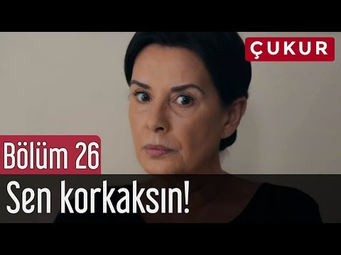 Çukur 26. Bölüm - Sen Korkaksın!