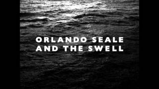 Orlando Seale and the Swell - These Streets