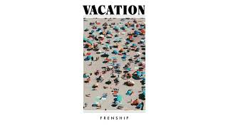 FRENSHIP - Won't Let You Go feat. Bastille
