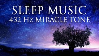 The Best Sleep Music 432hz Healing Frequency Deeply Relaxing Raise Positive Vibrations