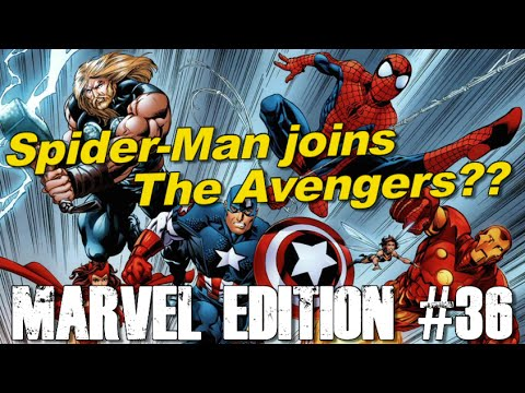 Rumor: Spider-Man to join the Avengers!! - [MARVEL EDITION #35]