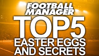 Top 5 Football Manager Easter Eggs and Secrets!
