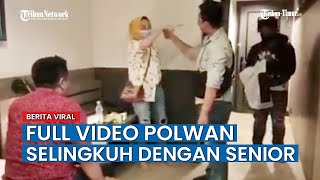 FULL  Oknum Polwan Selingkuh dengan Senior, Digerebek Suami yang Juga Polisi di Kamar Hotel