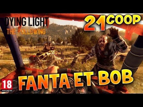Dying Light : The Following - Ep.21 : LE GROS ! - Fanta et Bob Coop Zombies & Parkour