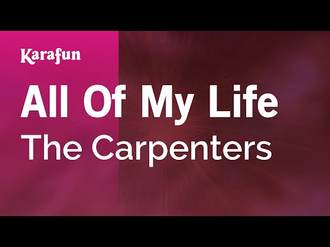 Carpenters - All Of My Life