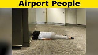 The Craziest People in Airports That You Need To See! ✈️