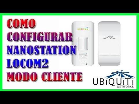 Como Configurar NanoStation Loco M2 2.4GHz Como Cliente y Recibir Internet