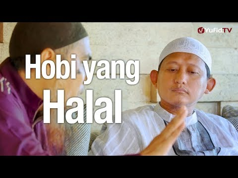 Bincang Santai: Hobi yang Halal – Ustadz Abu Yahya Badru Salam, Lc.