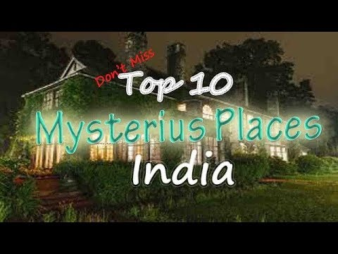 Top 10 Mysterious place in India | Indian Mysteries | Hindi [Must Watch]