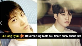 Lee Jong Hyun – 10 Surprising Facts You May Never Know About Him