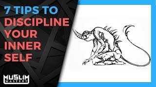 7 Tips to Discipline Your Inner Self