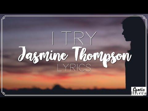 I Try - Jasmine Thompson Lyrics (Macy Gray Cover)