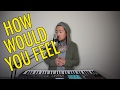 How Would You Feel (Paean) – Ed Sheeran  Lawrence Park Cover #HowWouldYouFeel -