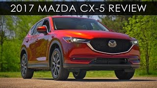 Review | 2017 Mazda CX-5 | Affordable Luxuries