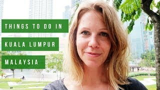 KUALA LUMPUR in 3 DAYS: Amazing Things to Do, See & Eat