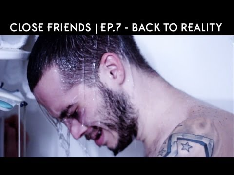 Close Friends | Episode 7 - Back to Reality