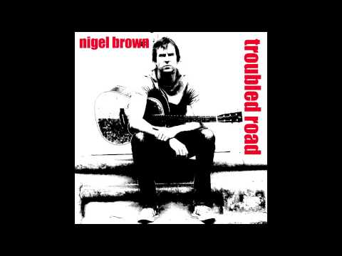 Nigel Brown - Troubled Road