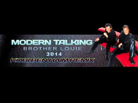 Modern Talking - Brother Louie (kobi Ben Haim 2014 Remix) video