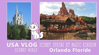 ❤ USA VLOG Disney Spring et Magic Kingdom - Disney World Orlando Floride ❤
