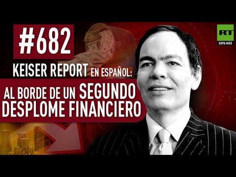 Al borde de un segundo desplome financiero (E682) - Keiser Report en español
