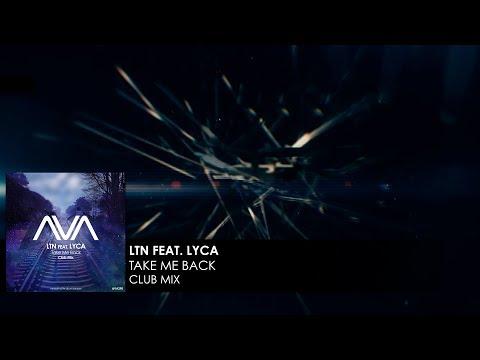 Download LTN featuring LYCA - Take Me Back Mp4 baru