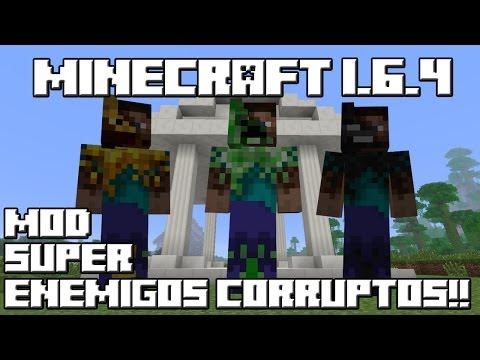 Minecraft 1.6.4 MOD SUPER ENEMIGOS CORRUPTOS