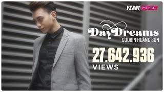 Video clip DAYDREAMS | Soobin Hoàng Sơn ft. BigDaddy | Official Music