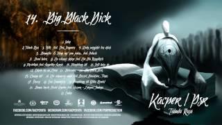 14. Kacper x PSR - Big Black Dick